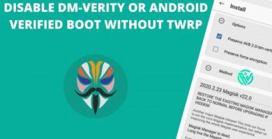 Deshabilite DM-Verity o el arranque verificado de Android sin TWRP