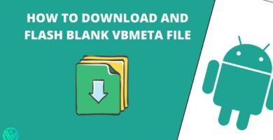 Cómo descargar y flashear el archivo vbmeta en blanco